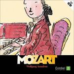 Wolfgang Amadeus Mozart : Descubrimos a Los Musicos - Autores Varios