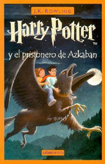 Harry Potter y el Prisionero de Azkaban / Harry Potter and the Prisoner of Azkaban - J K Rowling