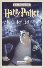 Harry Potter y la Orden del Fenix / Harry Potter and the Order of the Phoenix - J. K. Rowling
