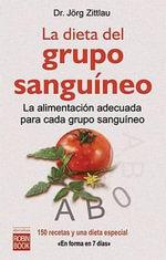 La Dieta del Grupo Sanguineo - Dr Jorg Zittlau