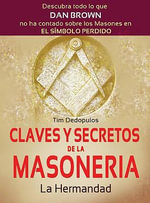 La Hermandad : Claves y Secretos de la Masoneria - Tim Dedopulos