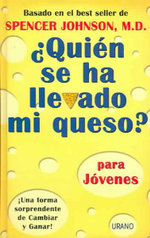 Quien Se Ha Llevado Mi Queso? / Who Moved My Cheese? - M Spencer Johnson