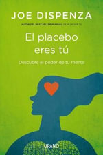 El Placebo Eres Tu - Joe Dispenza