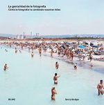 La Genialidad de La Fotografia: Como La Fotografia Ha Cambiado Nuestras Vidas :  Como La Fotografia Ha Cambiado Nuestras Vidas - Gerry Badger