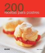 200 Recetas Para Postres : 200 Recetas - Sara Lewis