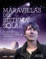 Maravillas del Sistema Solar : Un Viaje de Expedicion Riguroso y Pragmatico Para Ver, Sentir y Visitar Otros Mundos - Brian Cox