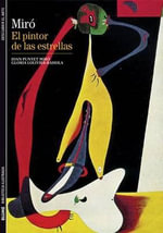 Miro : El Pintor de Las Estrellas - Joan Punyet Miro