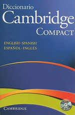 Diccionario Bilingue Cambridge Spanish-English Paperback with CD-ROM Compact Edition : English-Spanish/Espanol-Ingles [With CDROM]