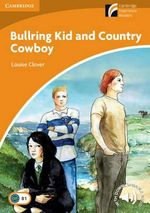 Bullring Kid and Country Cowboy : Cambrdge English Readers : Level 4 - Louise Clover
