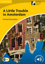 A Little Trouble in Amsterdam Level 2 Elementary/Lower-intermediate : Level 2 - Richard MacAndrew