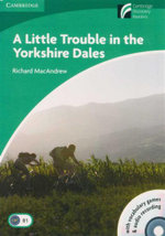 A Little Trouble in the Yorkshire Dales : Cambridge English Readers : Level 3 [Audio CDs (2) With CDROM] - Richard MacAndrew
