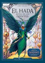 El Hada Reina de Los Dientes : Spanish Edition - William Joyce