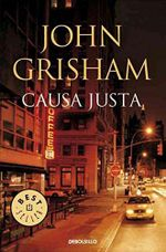 Causa justa/ The Street Lawyer - John Grisham