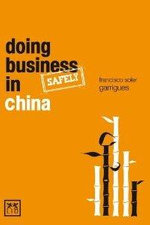 Doing Business (safely) in China : What You Absolutely, Positively Have to Know About... - Garrigues Francisco Soler
