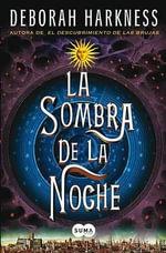 La Sombra de la Noche : A Novel (All Souls Trilogy)) - Deborah Harkness