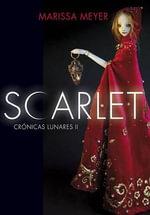 Scarlet : Cronicas Lunares - Marissa Meyer