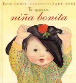 Te Quiero, Nina Bonita / I Love You Like Crazy Cakes - Rose A Lewis