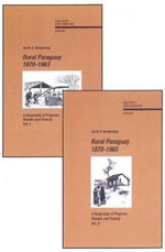 Rural Paraguay, 1870-1963 : A Geography of Progress, Plunder and Poverty - J. M. G. Kleinpenning
