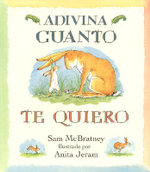Adivina Cuanto Te Quiero / Guess How Much I Love You - Sam McBratney