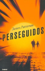 Perseguidos / Lifeguard - James Patterson