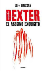 Dexter en la Oscuridad = Dexter in the Dark - Jeff Lindsay