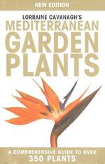 Lorraine Cavanagh's Mediterranean Garden Plants - Lorraine Cavanagh
