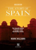 The Story of Spain - Mark R. F. Williams