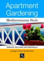 Apartment Gardening : Mediterranean Style - Clodagh Handscombe