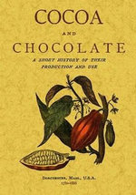 Cocoa and Chocolate : A Short History of Their Production