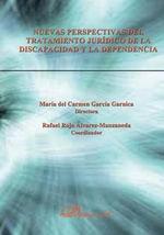 Nuevas Perspectivas del Tratamiento Juridico de La Discapacidad y La Dependencia - Maria Del Carmen Garcia Garnica