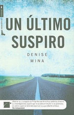 Un Ltimo Suspiro : A Novel - Denise Mina