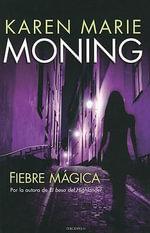 Fiebre Magica - Karen Marie Moning