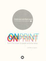 Onprint : From the Screen to Paper and Vice Versa - Laia Blasco Soplon
