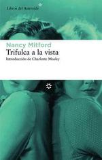 Trifulca a la Vista - Nancy Mitford