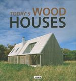 Today's Wood Houses - Carles Broto