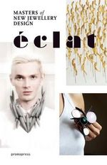 Eclat : The Masters of New Jewelry Design - Montse Borras