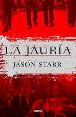 La Jauria - Jason Starr