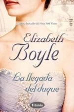 La Llegada del Duque - Elizabeth Boyle