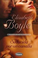 Seducida Por Un Canalla - Elizabeth Boyle