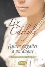 Nunca Enganes a Un Duque - Liz Carlyle