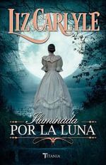 Iluminada Por La Luna - Liz Carlyle