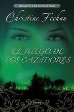 El Juego de Los Cazadores - Christine Feehan