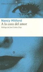 a la Caza del Amor - Nancy Mitford