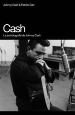 Cash : La Autobiografia de Johnny Cash - Johnny Cash