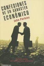 Confesiones de un Gangster Economico: La Cara Oculta del Imperialismo Americano - John Perkins