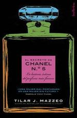 El Secreto de Chanel N 5 - Tilar J Mazzeo
