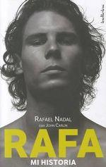 Rafa : Mi Historia (Spanish Edition) - John Carlin
