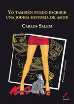 Yo Tambien Puedo Escribir Una Jodida Historia de Amor - Carlos Salem
