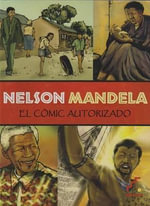 Nelson Mandela : El Comic Autorizado - The Nelson Mandela Foundation