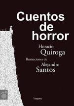 Cuentos de Horror : Vagamundos. Libros Ilustrados - Horacio Quiroga